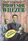 Profesor Wilczur alá pokazený Mastičkár