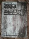 Kulturní a sociální antropologie Indoevropanů