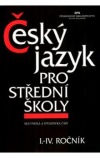 Český jazyk pro střední školy I.–IV. ročník