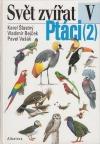 Svět zvířat V - Ptáci 2