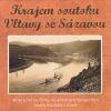 Krajem soutoku Vltavy se Sázavou / Místa jižně od Prahy na dobových fotografiích Josefa Dvořáka z Davle
