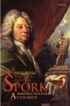 František Antonín Špork a barokní kultura v Čechách