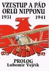 Vzestup a pád orlů Nipponu 1931–1941: Prolog