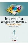 Informatika a výpočetní technika pro střední školy - Praktická učebnice 1