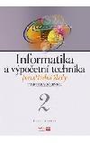 Informatika a výpočetní technika pro střední školy - Praktická učebnice 2