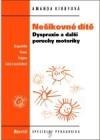 Nešikovné dítě - Dyspraxie a další poruchy motoriky
