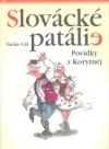 Slovácké patálie - povídky z Korytnéj