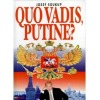 Quo vadis, Putine?