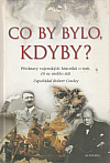 Co by bylo, kdyby?