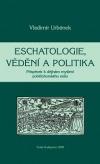Eschatologie, vědění a politika