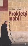 Prokletý mobil: Postřehy o lidech a o životě
