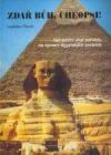 Zdař bůh, Cheopsi!: netradiční úhel pohledu na význam egyptských pyramid