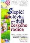 Slepičí polévka pro duši českého rodiče