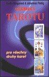 Učebnice Tarotu: pro všechny druhy karet