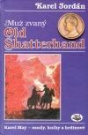 Muž zvaný Old Shatterhand
