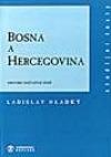Bosna a Hercegovina: Historie nešťastné země