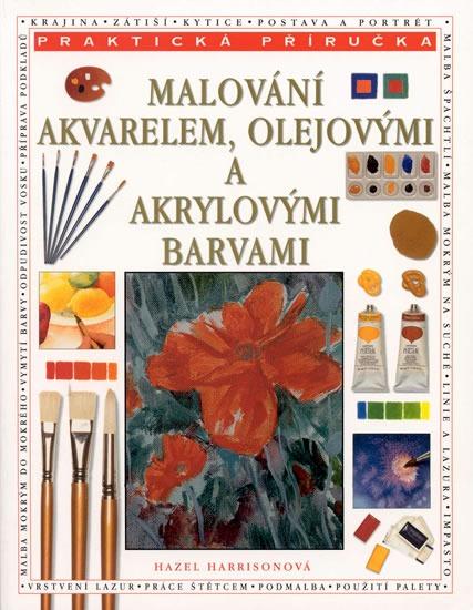Malovani Akvarelem Olejovymi A Akrylovymi Barvami Hazel Harrison