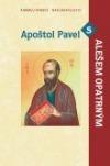 Apoštol Pavel s Alešem Opatrným
