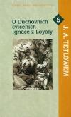 O Duchovních cvičeních Ignáce z Loyoly s J. A. Tetlowem