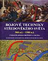 Bojové techniky středověkého světa 500 n.l. - 1500 n.l.: vybavení, bojeschopnost a taktika