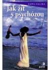 Jak žít s psychózou