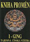 I-Ging - Kniha Proměn - Tajemná čínská věštba