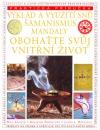 Výklad a využití snů, šamanismus, mandaly