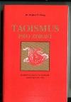 Taoismus pro zdraví - komplexní systém taoistických uzdravujících cviků