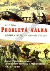 Prokletá válka -  Afgánistán - moskevský Vietnam