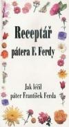 Receptář pátera Ferdy - Jak léčil páter F. Ferda