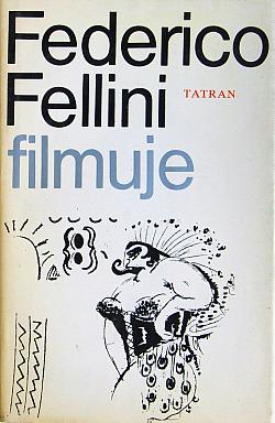 Federico Fellini filmuje obálka knihy
