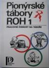Pionýrské tábory ROH 1 - pracovní činnost na táboře