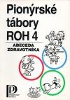 Pionýrské tábory ROH 4 - abeceda zdravotníka