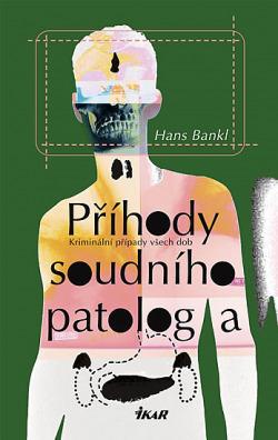 Příhody soudního patologa obálka knihy