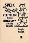 Švejk před světovou válkou, Velitelem města Bugulmy a další příběhy