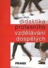 Didaktika profesního vzdělávání dospělých