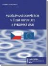 Vzdělávání dospělých v České republice a Evropské unii