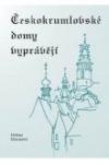 Českokrumlovské domy vyprávějí obálka knihy