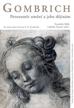 Gombrich. Porozumět umění a jeho dějinám