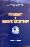 Spekulanti a finanční katastrofy