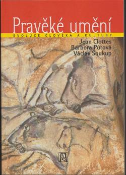 Pravěké umění : evoluce člověka a kultury obálka knihy