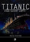 Titanic. Nikdo nechtěl uvěřit