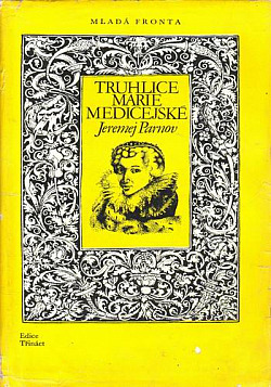 Truhlice Marie Medicejské obálka knihy