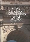 Dějiny českého výtvarného umění III. (1+2)