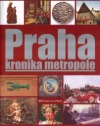 Praha - Kronika metropole obálka knihy