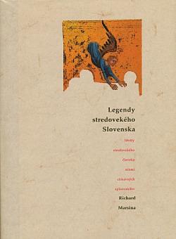 Legendy stredovekého Slovenska (Ideály stredovekého človeka očami cirkevných spisovateľov) obálka knihy