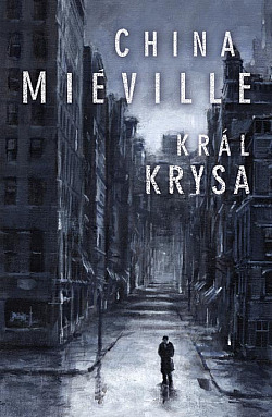 Král Krysa - Miévillův hrdina z kanálu