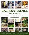 Bachovy esence od A do Z - 38 esencí k harmonizaci těla i duše