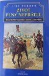 Život plný nepřátel. Život a smrt Františka Ferdinanda D´Este