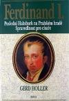 Ferdinand I., poslední Habsburk na Pražském hradě - spravedlnost pro císaře
